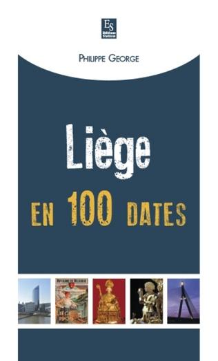 Couverture Liège en 100 dates