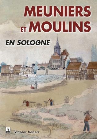 Couverture Meuniers et moulins en Sologne