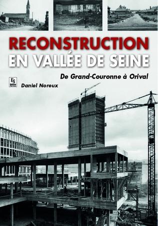 Couverture Reconstruction en vallée de Seine - De Grand-Couronne à Orival