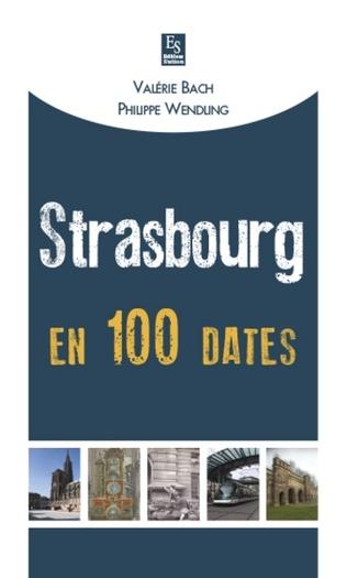 Couverture Strasbourg en 100 dates