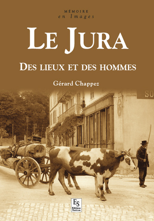 Couverture Le Jura - Des lieux et des hommes