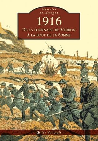 Couverture 1916 - De la fournaise de Verdun à la boue de la Somme