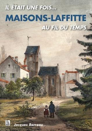 Couverture Maisons-Laffitte au fil du temps (Il était une fois...)