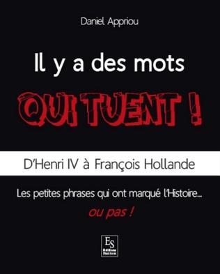 Couverture Mots qui tuent ! (Il y a des) - D'Henri IV à François Hollande