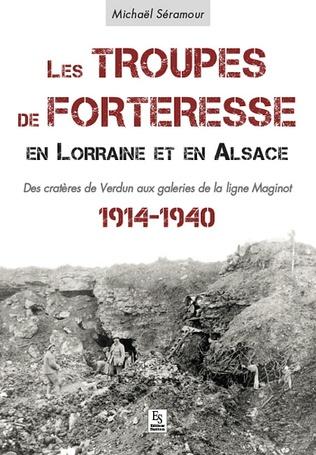 Couverture Les Troupes de forteresse en Lorraine et en Alsace