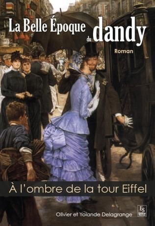 Couverture La Belle Epoque du dandy - A l'ombre de la tour Eiffel