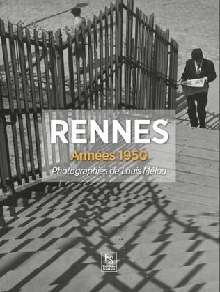 Couverture Rennes - Années 1950 - Photographies de Louis Mélou