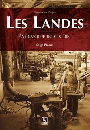 Couverture Les Landes - Patrimoine industriel