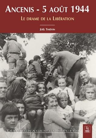 Couverture Ancenis - 5 août 1944 - Le drame de la Libération