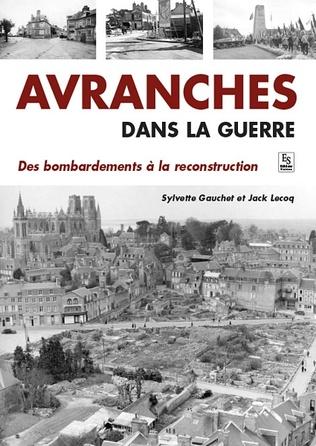 Couverture Avranches dans la guerre - Des bombardements à la reconstruction