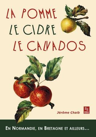 Couverture La Pomme, le cidre, le calvados