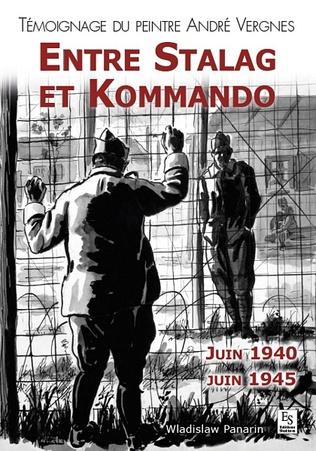 Couverture Stalag et Kommando (Entre) - Témoignage du peintre André Vergnes