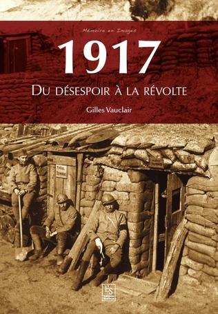 Couverture 1917 - Du désespoir à la révolte