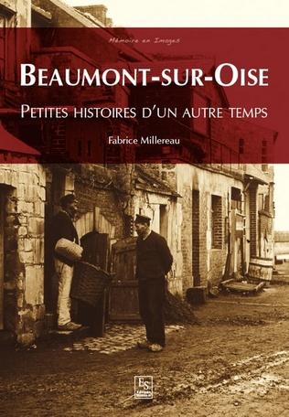 Couverture Beaumont-sur-Oise - Petites histoires d'un autre temps