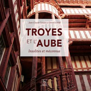 Couverture Troyes et l'Aube - Insolites et méconnus