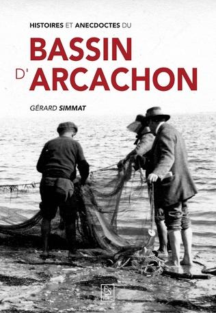 Couverture Histoires et anecdotes du Bassin d'Arcachon
