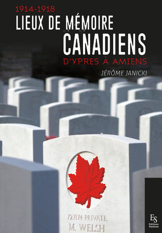 Couverture 1914-1918 - Lieux de mémoire canadiens - D'Ypres à Amiens