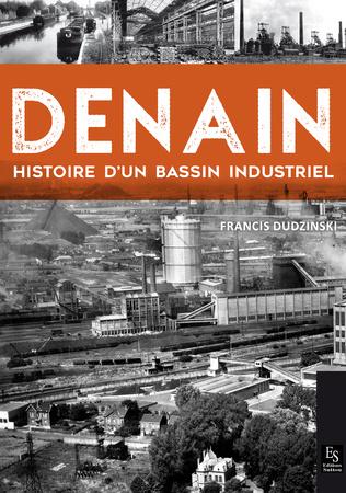 Couverture Denain - Histoire d'un bassin industriel