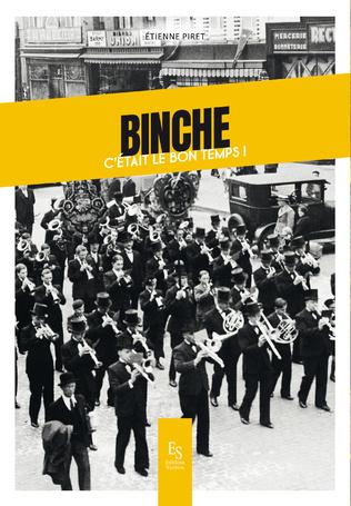 Couverture Binche: c'était le bon temps!
