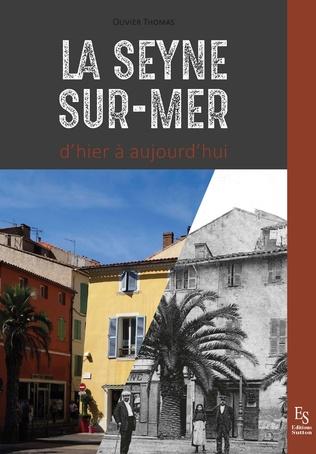 Couverture La Seyne-sur-Mer d'hier à aujourd'hui
