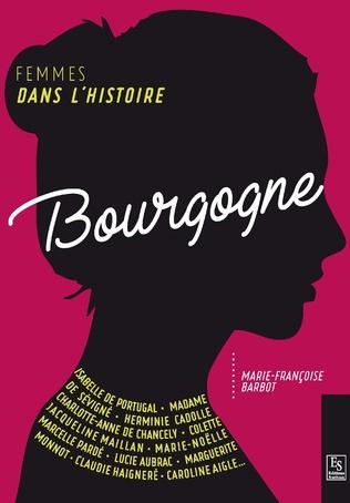 Couverture Femmes dans l'Histoire. Bourgogne
