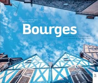 Couverture Bourges, ville discrète et flamboyante