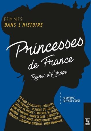 Couverture Princesses de France, reines en Europe