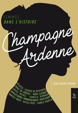 Couverture Femmes dans l'Histoire. Champagne-Ardenne