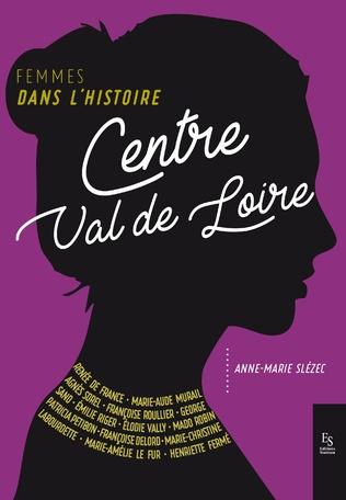Couverture Femmes dans l'histoire - Centre Val de Loire