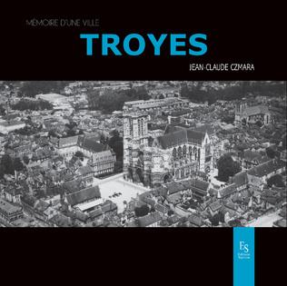 Couverture Troyes - Mémoire d'une ville