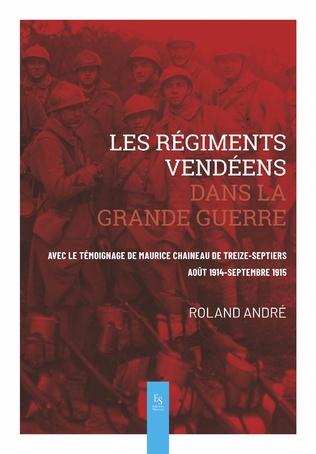 Couverture Les régiments vendéens dans la Grande Guerre