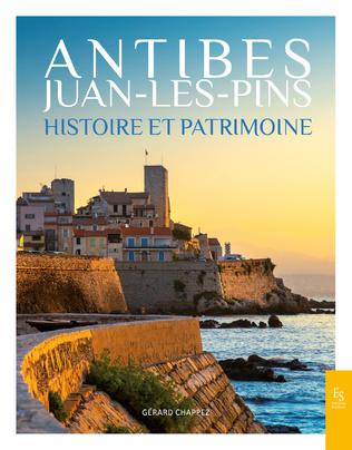Couverture Antibes Juan-Les-Pins Histoire et Patrimoine