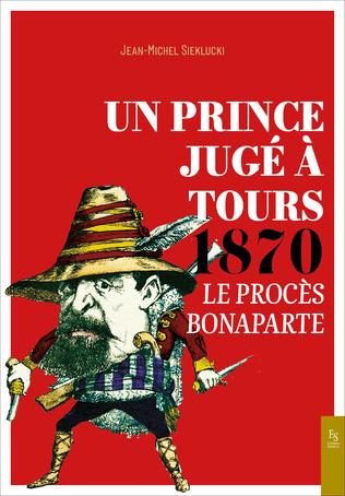 Couverture Un Prince jugé à Tours 1870 - Le procès Bonaparte