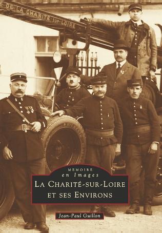 Couverture La Charité-sur-Loire et ses environs  - Tome I