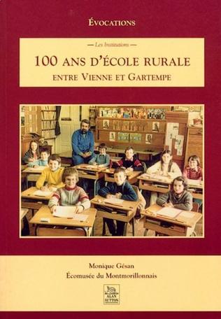 Couverture 100 ans d'école rurale entre Vienne et Gartempe