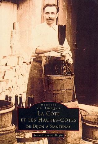 Couverture La Côte et les Hautes-Côtes de Dijon à Santenay