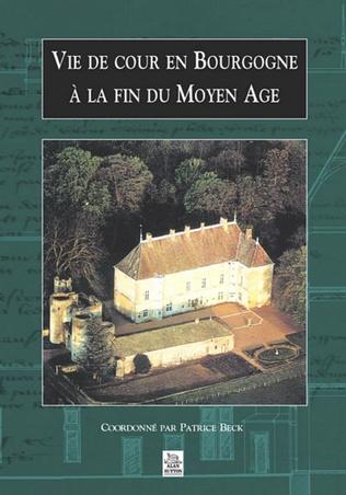 Couverture Vie de cour en Bourgogne à la fin du Moyen Age