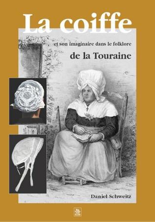 Couverture La Coiffe dans le folklore de la Touraine