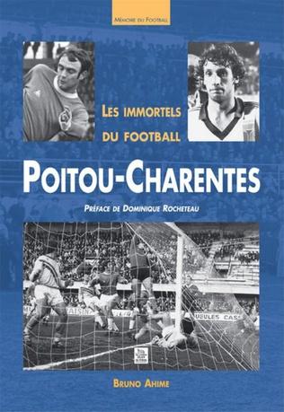 Couverture Les Immortels du football en Poitou-Charentes