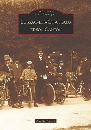 Couverture Lussac-les-Châteaux et son canton