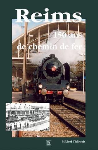Couverture Reims - 150 ans de chemin de fer