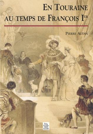 Couverture Touraine au temps de François Ier (En)