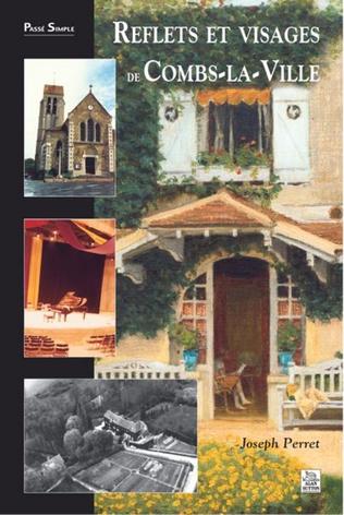 Couverture Reflets et visages de Combs-la-Ville