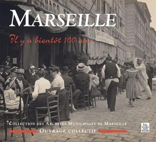 Couverture Marseille, Il y a bientôt 100 ans