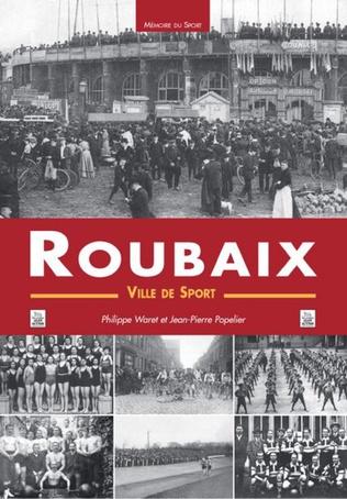 Couverture Roubaix - Une ville de sport