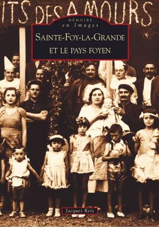 Couverture Sainte-Foy-la-Grande et le Pays Foyen