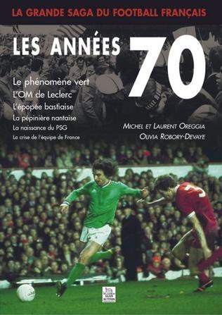 Couverture La Grande saga du football français - Les années 70