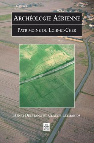 Couverture Archéologie Aérienne - Loir-et-Cher