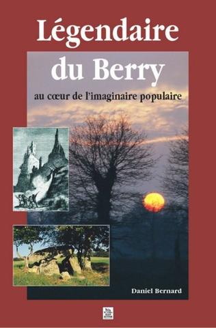 Couverture Légendaire du Berry au coeur de l'imaginaire populaire