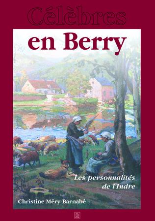 Couverture Célèbres en Berry